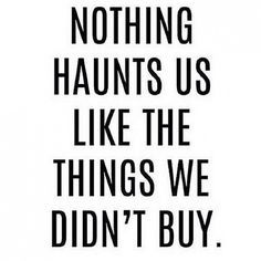 Nothing haunts us like the things we didn't buy | www.ginatricot.com | #ginatricot | #quote @whowhatwear