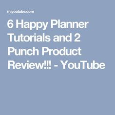 6 Happy Planner Tutorials and 2 Punch Product Review!!! - YouTube