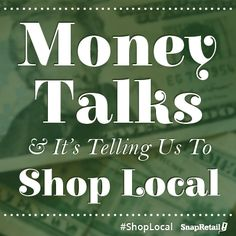 Our money wants us to Shop Local, because it supports and strengthens our local community. Buy Local, Shop Local, Best Email Marketing Software, Social Media Packages, Sustainable City, Support Local Business, Circular Economy, Business Inspiration, Words Of Encouragement