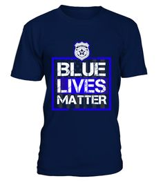 "# Blue Lives Matter T-Shirt .  Special Offer, not available anywhere else!      Available in a variety of styles and colors      Buy yours now before it is too late!      Secured payment via Visa / Mastercard / Amex / PayPal / iDeal      How to place an order            Choose the model from the drop-down menu      Click on ""Buy it now""      Choose the size and the quantity      Add your delivery address and bank details      And that's it!"