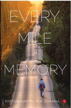 Every Mile a Memory  by Partha Sarthi Sen Sharma