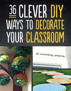 Decorate and organize your classroom...
