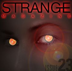 Although no longer in publication, Strange Magazine is another source for paranormal, alien, and fantastical.