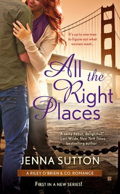 Toot's Book Reviews: Spotlight, Teasers, Excerpt & Giveaway: All the Right Places (Riley O'Brien & Co. #1) by Jenna Sutton