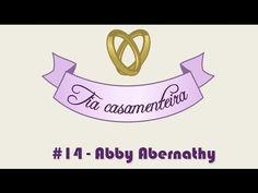 TRACINHAS: Tia Casamenteira #14 - Abby Abernathy
