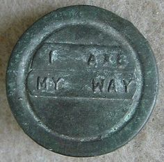 """Connecticut Colonial """"I Axe My Way"""" Pewter Political Cast Button 18th Century 
