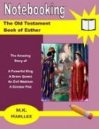 Notebooking the Old Testament Book of Esther