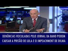 Correio do Poder: Denúncias veiculadas pelo Jornal da Band podem causar a prisão de Lula e o impeachment de Dilma; veja