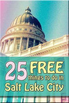 25 FREE things to do in Salt Lake City, Utah with kids | tipsforfamilytrips