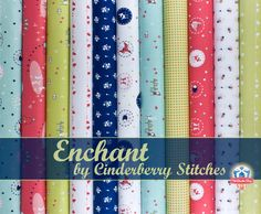 Enchant by Cinderberry Stitches for Riley Blake Designs.  Enchant and be enchanted.