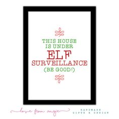 This House Is Under ELF SURVEILLANCE (be good!) - Typography Framed A4 Print…