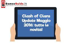Clash of Clans Update Maggio 2016: tutte le novità!