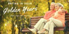 Dating In Your Golden Years: How to Address Common Concerns