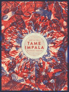 Tame Impala #gigposter by Catharsis Print Works.