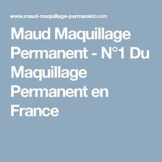 Maud Maquillage Permanent - N°1 Du Maquillage Permanent en France