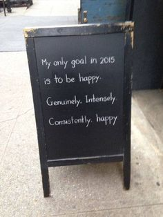 My goal in 2015 is to be happy!!