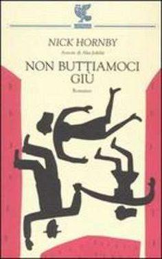 Prezzi e Sconti: Non #buttiamoci giù nick hornby  ad Euro 14.45 in #Guanda #Media libri letterature