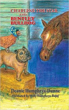 Charlene the Star and Bentley Bulldog written by Deanie Humphrys-Dunne