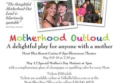 """Looking for a special and fun Mother's Day outing at Lake Tahoe? Check out the play """"Motherhood Out Loud"""" May 9, 10, and 12 at MontBleu Resort Casino & Spa. Proceeds benefit Valhalla Tahoe. http://tahoesouth.com/events/details/3327/motherhood_outloud_play_at_montbleu_resort_casino_spa"""
