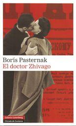 El doctor Zhivago de Borís Pasternak.  Un recorrido inolvidable por la Rusia de la primera mitad del siglo XX.