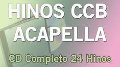 Hino CCB Acapella - 341, 354, 401, coro 06, 01, 35, 49, 89, 115, 232, 23...