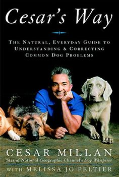 Cesar's Way: The Natural, Everyday Guide to Understanding and Correcting Common Dog Problems -- To view further for this item, visit the image link. (This is an affiliate link and I receive a commission for the sales) #horsemanship