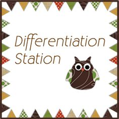 Differentiation Station  Resources from the K-2 Resource Room