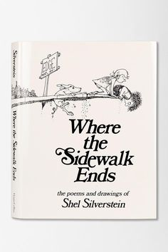 I love this book! Where The Sidewalk Ends: Poems And Drawings by Shel Silverstein #urbanoutfitters
