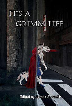 It's A Grimm Life (Tacitus Publishing)