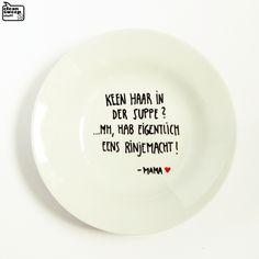 """Berliner Mama - Teller 03 / Suppenteller    """"Keen Haar in der Suppe? ...Mh, hab eigentlich eens rinjemacht! - Mama""""      - Weisheiten und Sprüche d..."""