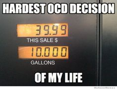 Hardest OCD decision EVER!  This is so me at the gas pump. Must be on the dollar.