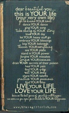 This is my gift for my children. Listen to the words. Live your life by these words. Now Quotes, Life Quotes Love, Great Quotes, Motivational Quotes, Inspirational Quotes, Positive Quotes, Fearless Quotes, Quote Life, Teen Quotes