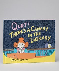 Quiet! There's a Canary in the Library Hardcover - by Book Boutique