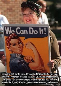 """Geraldine Hoff Doyle, was a 17 years in 1942 working at the American Broach & Machine Co. when a photographer snapped a pic of her on the job. That image was used by J. Howard Miller for the """"We Can Do It!"""" poster, released during World War II. Rosie Riveter, Rosie The Riveter History, Oldschool, We Are The World, Interesting History, Faith In Humanity, Before Us, Pearl Harbor, Women In History"""