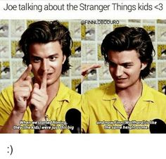 Stranger Things Joe Keery who plays Steve Harrington, talking about his fellow cast members. Stranger Things Actors, Stranger Things Quote, Stranger Things Have Happened, Stranger Things Steve, Stranger Things Aesthetic, Stranger Things Netflix, Stranger Things Season 3, Stem Challenge, Saints Memes