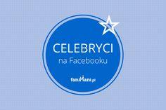 Jak celebryci wykorzystują swoją popularność na Facebooku?