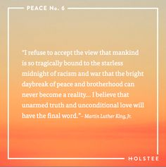 Let unconditional love have the final word. #peace #mindfulmatter #MLK