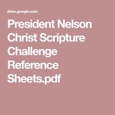 President Nelson Christ Scripture Challenge Reference Sheets.pdf