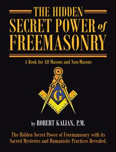 """Page Publishing Author Robert Kalian's New Book """"The Hidden Secret Power of Freemasonry"""" Demystifies and Debunks Masonic Conspiracy Theories Masonic Art, Masonic Lodge, Masonic Symbols, Masonic Jewelry, Norse Symbols, Best Books For Men, Great Books To Read, Good Books, Secret Power"""