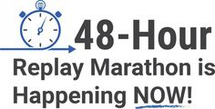 48-Hr Replay Marathon is Happening NOW! - May 27-28