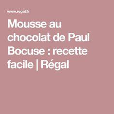 Mousse au chocolat de Paul Bocuse : recette facile | Régal