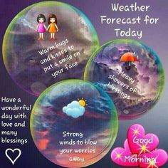 Weather Forecast For Today kisses good morning blessings good morning quotes wonderful day good morning sayings good morning image quotes Good Morning Sister, Good Morning Good Night, Morning Wish, Good Morning Inspirational Quotes, Inspirational Prayers, Good Morning Quotes, Morning Sayings, Inspiring Quotes, Motivational Quotes