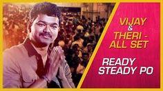 Vijay & Theri - All Set Ready Steady Po!