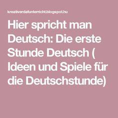 Hier spricht man Deutsch: Die erste Stunde Deutsch ( Ideen und Spiele für die Deutschstunde)