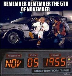 """""""Of course...November 5th, 1955!  That was the day I invented time travel!""""  -- Doc Brown, Back To The Future  :-)"""