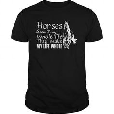 Awesome Tee HORSES MAKE MY LIFE WHOLE T-Shirts