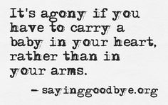 #Heart #Grief #Tears #Quote #Miscarriage #Stillbirth #Loss