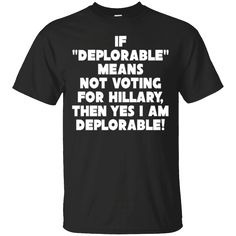 Hi everybody!   Deplorable Means Not Voting For Hillary Funny Trump T-Shirt https://lunartee.com/product/deplorable-means-not-voting-for-hillary-funny-trump-t-shirt/  #DeplorableMeansNotVotingForHillaryFunnyTrumpTShirt  #DeplorableNotHillary #MeansNotVoting #NotFor #VotingHillary #ForHillaryTrump