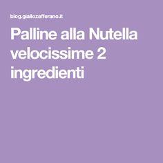 Palline alla Nutella velocissime 2 ingredienti