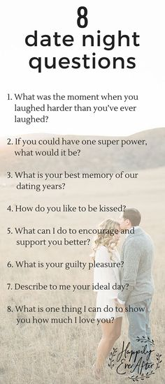 Here are 8 questions to ask each other on your next date night. Asking open-ended questions builds a strong foundation and keeps your friendship healthy. Everyone one deserves their Happily Ever After but you have to be intentional and work at it. For our list of 125 questions, click here... https://www.happilyeverafterlove.com/#_l_22